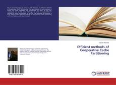 Bookcover of Efficient methods of Cooperative Cache Partitioning