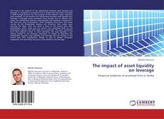 The impact of asset liquidity on leverage的封面