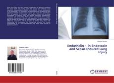 Bookcover of Endothelin-1 in Endotoxin and Sepsis-Induced Lung Injury