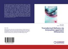 Bookcover of Transdermal Delivery via Innovative approach Ethosomes