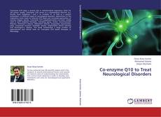 Couverture de Co-enzyme Q10 to Treat Neurological Disorders
