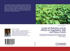 Borítókép a  Crude oil Pollution and its effects on Vegetables: PAH and Heavy metals - hoz