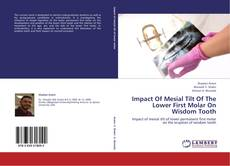 Bookcover of Impact Of Mesial Tilt Of The  Lower First Molar On Wisdom Tooth