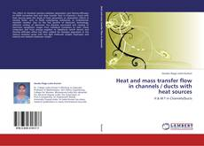 Buchcover von Heat and mass transfer flow in channels / ducts with heat sources