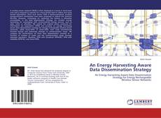 Bookcover of An Energy Harvesting Aware Data Dissemination Strategy