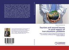 Portada del libro de Tourism and second houses in rural regions of Iran:situations, problems