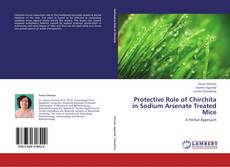 Protective Role of Chirchita in Sodium Arsenate Treated Mice kitap kapağı