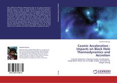 Cosmic Acceleration : Impacts on Black Hole Thermodynamics and Accretion的封面
