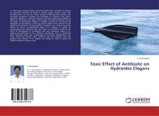 Bookcover of Toxic Effect of Antibiotic on Hydroides Elegans