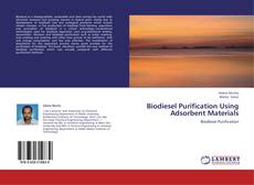 Bookcover of Biodiesel Purification Using Adsorbent Materials