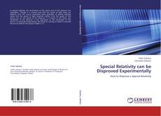 Bookcover of Special Relativity can be Disproved Experimentally