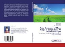 Bookcover of Price Behaviour of Major Crops in Bangladesh: An Empirical Analysis