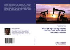 Capa do livro de Wear of Pipe Components Due to Sand Production with Oil and Gas