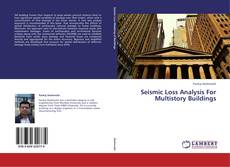 Copertina di Seismic Loss Analysis For Multistory Buildings