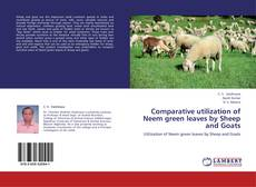 Bookcover of Comparative utilization of Neem green leaves by Sheep and Goats