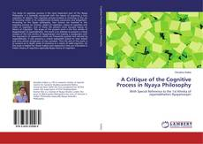 A Critique of the Cognitive Process in Nyaya Philosophy kitap kapağı