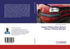 Bookcover of Impact Attenuation System Using a Passive Damper