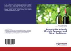 Sudanese Home-Made Alcoholic Beverages and Risk of Oral Cancer kitap kapağı
