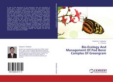 Bookcover of Bio-Ecology And Management Of Pod Borer Complex Of Greengram