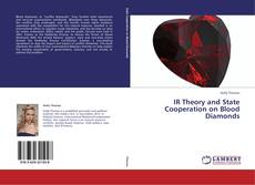 IR Theory and State Cooperation on Blood Diamonds的封面