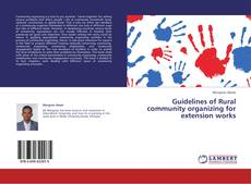 Bookcover of Guidelines of Rural community organizing for extension works