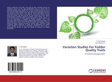 Portada del libro de Variation Studies For Fodder Quality Traits