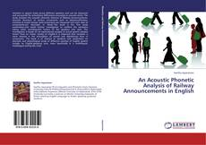 Buchcover von An Acoustic Phonetic Analysis of Railway Announcements in English