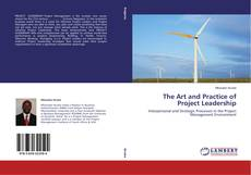 Bookcover of The Art and Practice of Project Leadership