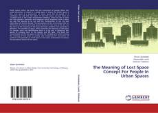 Buchcover von The Meaning of Lost Space Concept For People In Urban Spaces