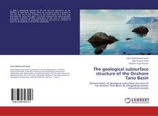 Bookcover of The geological subsurface structure of the Onshore Tano Basin