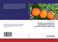 Studies on production technology in Kinnow mandarin (Citrus deliciosa) kitap kapağı