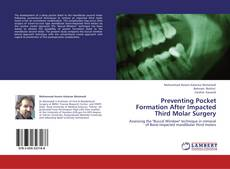 Bookcover of Preventing Pocket Formation After Impacted Third Molar Surgery