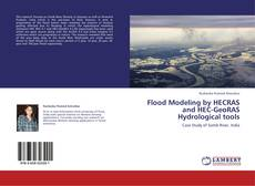 Bookcover of Flood Modeling by HECRAS and HEC-GeoRAS Hydrological tools