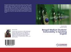 Bookcover of Bengali Medium Students' Vulnerability in Speaking English