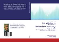 Bookcover of A New Method to Determine Distribution Transformer's Loss-of-Life