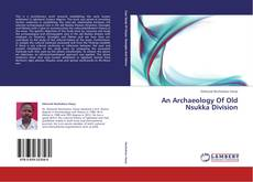 An Archaeology Of Old Nsukka Division的封面