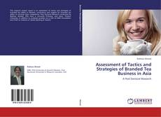 Borítókép a  Assessment of Tactics and Strategies of Branded Tea Business in Asia - hoz