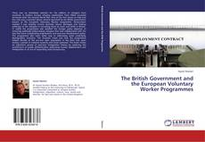 Bookcover of The British Government and the European Voluntary Worker Programmes