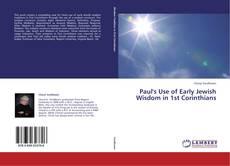 Copertina di Paul's Use of Early Jewish Wisdom in 1st Corinthians
