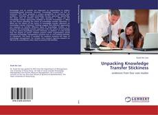 Borítókép a  Unpacking Knowledge Transfer Stickiness - hoz