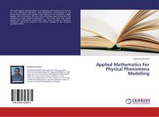 Bookcover of Applied Mathematics For Physical Phenomena Modelling