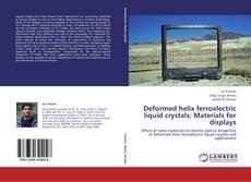 Bookcover of Deformed helix ferroelectric liquid crystals: Materials for displays