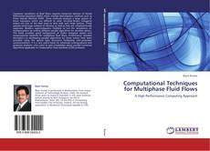 Buchcover von Computational Techniques for Multiphase Fluid Flows
