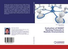 Evaluation of MANET Routing Protocols in Realistic Environments的封面