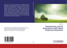 Bookcover of Haemostasis and its Association with Select Endocrine Disorders