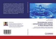 Bookcover of Groundwater arsenic contamination and miseries in West Bengal-India