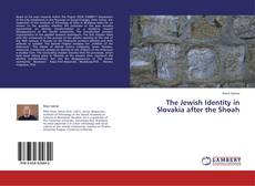 Bookcover of The Jewish Identity in Slovakia after the Shoah