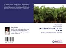 Bookcover of Utilization of Palm Oil Mill Wastes