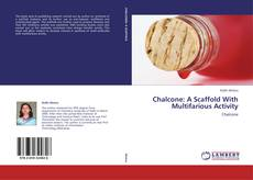 Chalcone: A Scaffold With Multifarious Activity的封面
