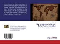Bookcover of The Seventeenth Century Dutch Travel Literature